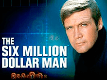 The Six Million Dollar Man – онлайн-автомат от Playtech